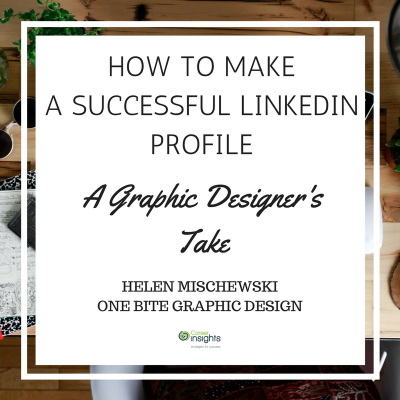 How to Make a Successful LinkedIn Profile – A Graphic Designers Take